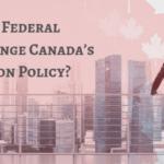 انتخابات کانادا و تاثیر احتمالی آن در برنامه های مهاجرت